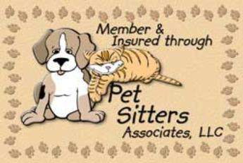 Pet Pals Are Fully Licensed And Insured Through Pet Sitters Associats,LLC